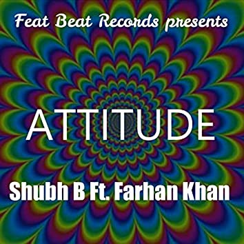 Attitude (feat. Farhan Khan)
