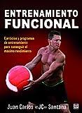 ENTRENAMIENTO FUNCIONAL: Ejercicios y programas de entrenamiento para conseguir el máximo rendimiento