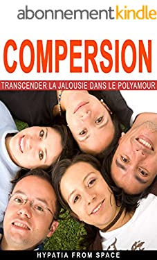 Compersion: Transcender la jalousie dans le polyamour