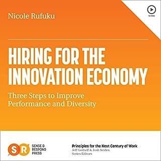 Hiring for the Innovation Economy     Three Steps to Improve Performance and Diversity              Autor:                                                                                                                                 Nicole Rufuku                               Sprecher:                                                                                                                                 Julie Slater                      Spieldauer: 1 Std. und 20 Min.     Noch nicht bewertet     Gesamt 0,0
