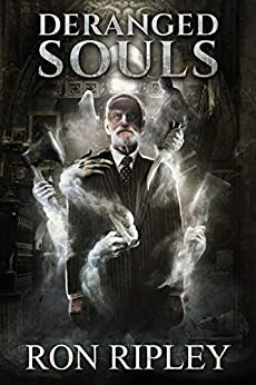 Deranged Souls: Supernatural Horror with Scary Ghosts & Haunted Houses (Haunted Village Series Book 9) by [Ron Ripley, Scare Street, Kathryn St. John-Shin]
