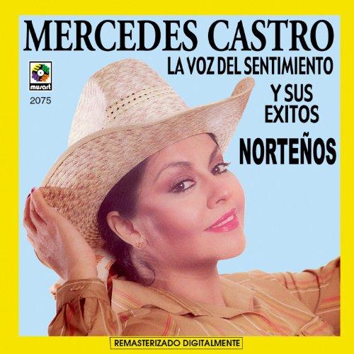 La Voz Del Siglo Y Exitos Norteños - Mercdes Cast