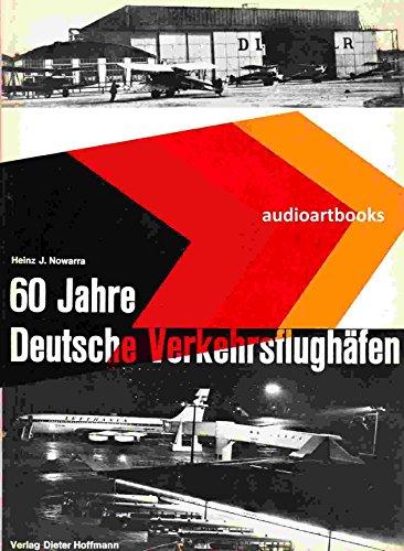 60 Jahre deutsche Verkehrsflughäfen