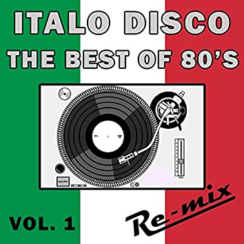 Italo Disco: The Best of 80's Remixes, Vol. 1
