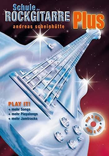 Schule der Rockgitarre Plus, mit 2 Audio-CDs: Ergänzungsband zu den Bänden 1 und 2 // Play It! Mehr Songs, mehr Playalongs, mehr Jamtracks