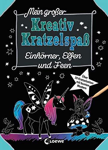 Mein großer Kreativ-Kratzelspaß: Einhörner, Elfen und Feen: Kratzeln und Malen, die ideale Beschäftigung für Mädchen ab 5 Jahre (Kreativ-Kratzelbuch)