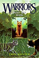 Warriors #1: Into the Wild (Warriors: The Prophecies Begin)
