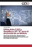 """FPGA Artix-7 35T y RaspBerry 3PI """"B"""" para el desarrollo de un Módulo: Generador de Señales, Osciloscopio y Analizador de Espectro de Frecuencia, con tecnología de bajo costo"""