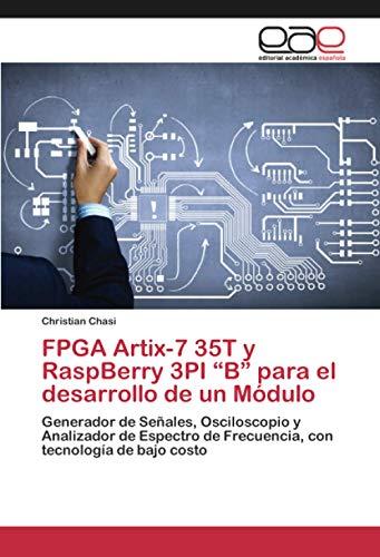 """FPGA Artix-7 35T y RaspBerry 3PI """"B"""" para el desarrollo de un..."""