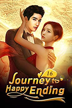 Journey to Happy Ending 16: The Calm Before The Storm (Journey to Happy Ending Series) by [Mobo Reader, Di Sheng You Yang, Ludmila Lyu]