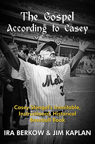 The Gospel According to Casey: Casey Stengel's Inimitable, Instructional, Historical, Baseball Book (Upper Deck Books)