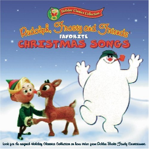 Rudolph, Frosty & Friends' Favorite Christmas Songs