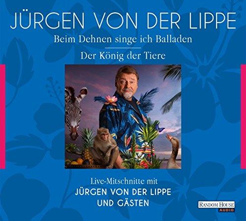 Der König der Tiere & Beim Dehnen singe ich Balladen: Geschichten und Glossen