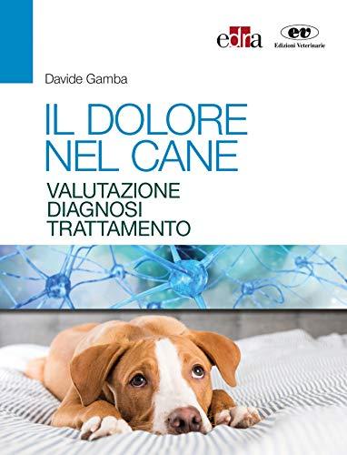 Il dolore nel cane. Valutazione, diagnosi e trattamento