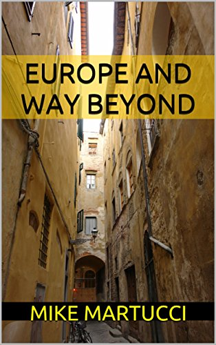 Europe and Way Beyond by Martucci, Mike