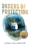 Orders of Protection (Volume 18) (Katherine Anne Porter Prize in Short Fiction)