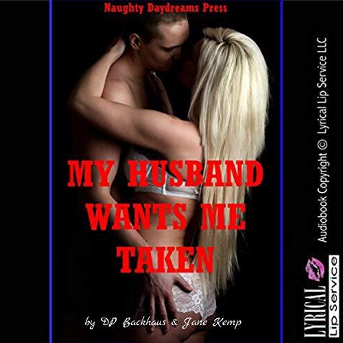 My Husband Wants Me Taken! cover art