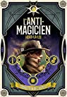 L'anti-magicien, tome 6 : Hors la loi par  Castell