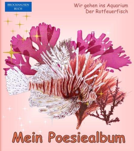 BROCKHAUSEN - Mein Poesiealbum: Wir gehen ins Aquarium - Der Rotfeuerfisch (Poesiealbum Aquarium 90s, Band 1)