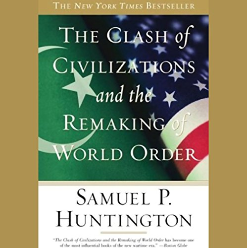 The Clash of Civilizations and the Remaking of World Order audiobook cover art