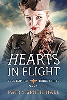 Hearts In Flight (Bell Bomber Brides Series) by [Patty Smith Hall]