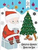 Christmas Coloring Book for Kids: Christmas Holiday Coloring Book for Nephew, Toddlers, Kids Ages 4-8, Preschool