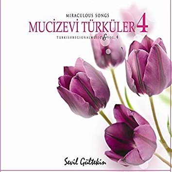Mucizevi Türküler 4