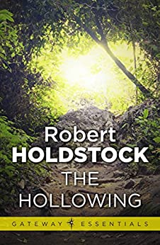 The Hollowing (Gateway Essentials) by [Robert Holdstock]