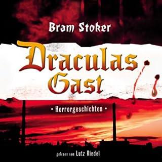 Draculas Gast                   Autor:                                                                                                                                 Bram Stoker                               Sprecher:                                                                                                                                 Lutz Riedel                      Spieldauer: 2 Std. und 11 Min.     4 Bewertungen     Gesamt 4,3