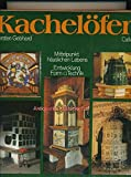 KACHELÖFEN - Mittelpunkt häuslichen Lebens / Entwicklung * Form * Technik