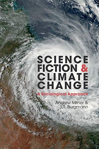 Science Fiction and Climate Change: A Sociological Approach (Liverpool Science Fiction Texts and Studies Book 63) (English Edition)