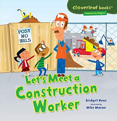 Let's Meet a Construction Worker (Cloverleaf Books: Community Helpers)