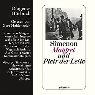 Maigret und Pietr der Lette                   Autor:                                                                                                                                 Georges Simenon                               Sprecher:                                                                                                                                 Gert Heidenreich                      Spieldauer: 4 Std. und 33 Min.     49 Bewertungen     Gesamt 4,2