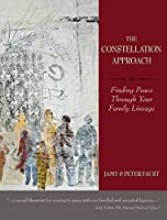 CONSTELLATION APPROACH Finding Peace Through Your Family Lineage