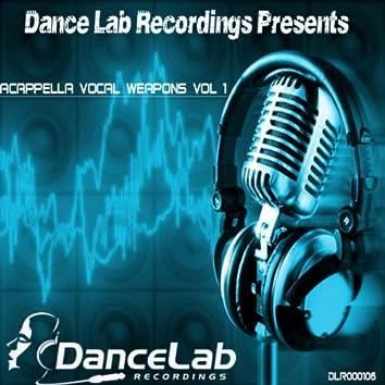 Dance Lab Recordings Presents Acappella Vocal Weapons Vol 1