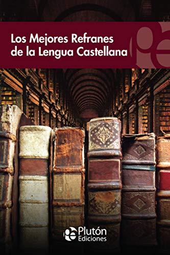 Los Mejores Refranes De La Lengua castellana (Colección Eterna)