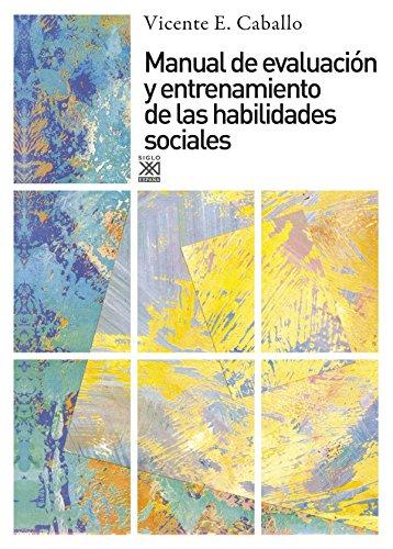 Manual de evaluación y entrenamiento de las habilidades sociales: 581 (Siglo XXI de España General)