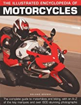 The Illustrated Encyclopedia of Motorcycles: The complete guide to motorbikes and biking, with an A-Z of the key marques and over 600 stunning photographs by Roland Brown (2013) Hardcover