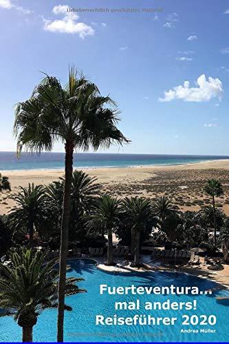 Fuerteventura... mal anders! Reiseführer 2020