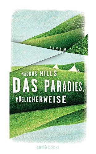 Das Paradies, möglicherweise: Roman