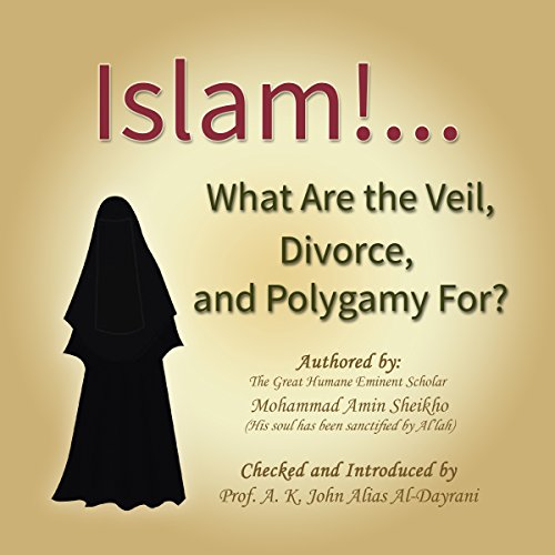 Islam...What Are the Veil, Divorce, and Polygamy For? cover art