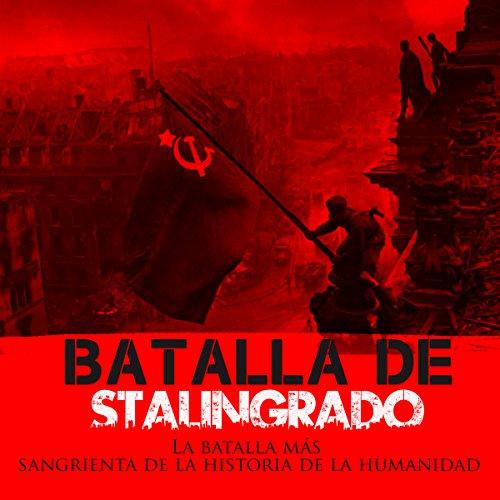 La Batalla de Stalingrado [The Battle of Stalingrad] audiobook cover art