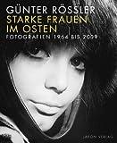 Starke Frauen im Osten: Fotografien 1964 bis 2009 (Taschenbuch)