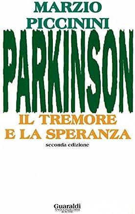 Parkinson: Il tremore e la speranza (Saggi percorsi & oltre)