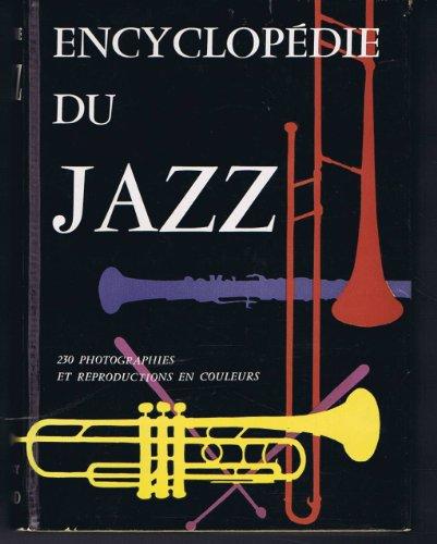 Encyclopédie du jazz - adaptation française de jacques bureau - editions somogy - paris - gründ1958
