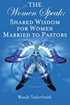 The Women Speak: Shared Wisdom for Women Married to Pastors