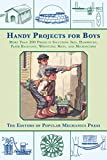 Handy Projects for Boys: More Than 200 Projects Including Skis, Hammocks, Paper Balloons