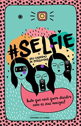 #Selfie – seu caderno de perguntas: Tudo que você quer dividir com os seus amigos