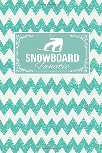 Snowboard Fanatic: Snowboarding Gift Lined Journal Notebook To Write In For Snowboarders