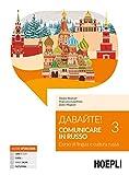 Davajte! Comunicare in russo. Corso di lingua e cultura russa. Con Contenuto digitale per download e accesso on line: Davajte! Comunicare in russo. Corso di lingua e cultura russa Volume 3